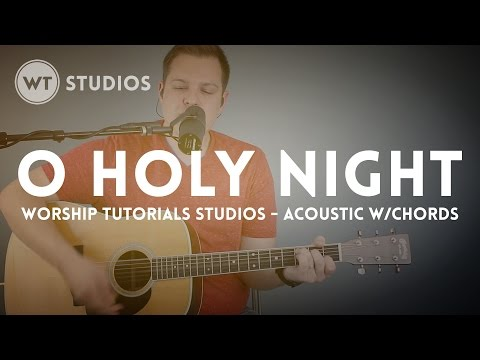 O Holy Night - Worship Tutorials Studios (feat. Brian Wahl)
