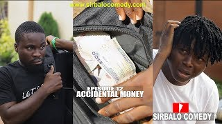 ACCIDENTAL MONEY  -  SIRBALO COMEDY part 1