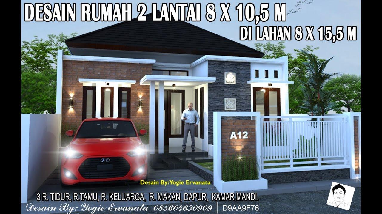 Desain Rumah 8x10 5 M Di Lahan 8x15 5 Dengan 3 Kamar Tidur Youtube