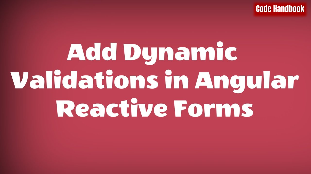 Add Dynamic Validations In Angular Reactive Forms