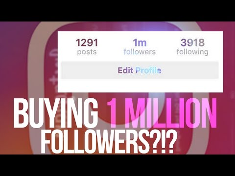 HOW MUCH WOULD IT COST TO BUY 1,000,000 INSTAGRAM FOLLOWERS?!