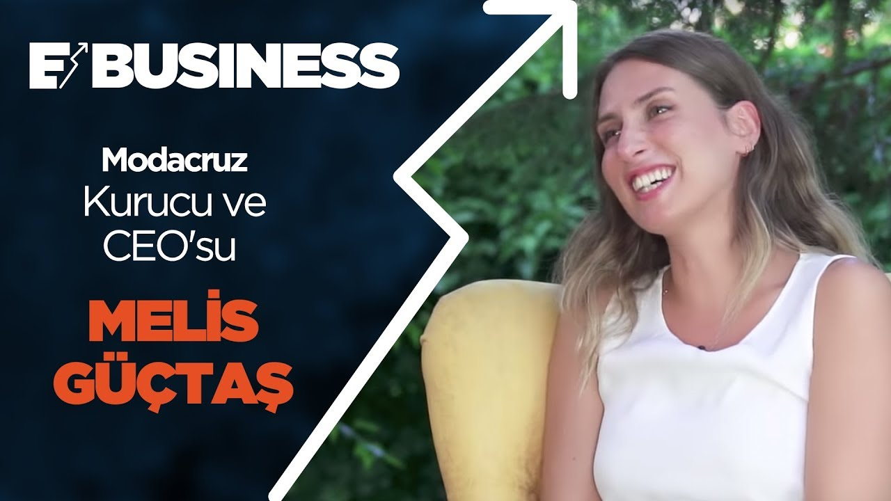 E-Business | #1 Modacruz Kurucusu ve Ceo'su Melis Güçtaş