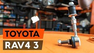 Montering Krängningshämmarstag TOYOTA RAV 4 III (ACA3_, ACE_, ALA3_, GSA3_, ZSA3_): gratis video