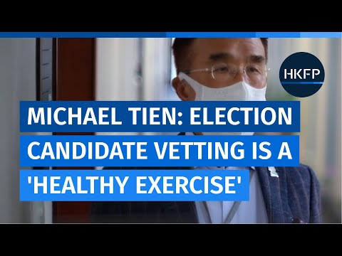 Hong Kong election candidate vetting a 'healthy exercise,' says establishment lawmaker Michael Tien