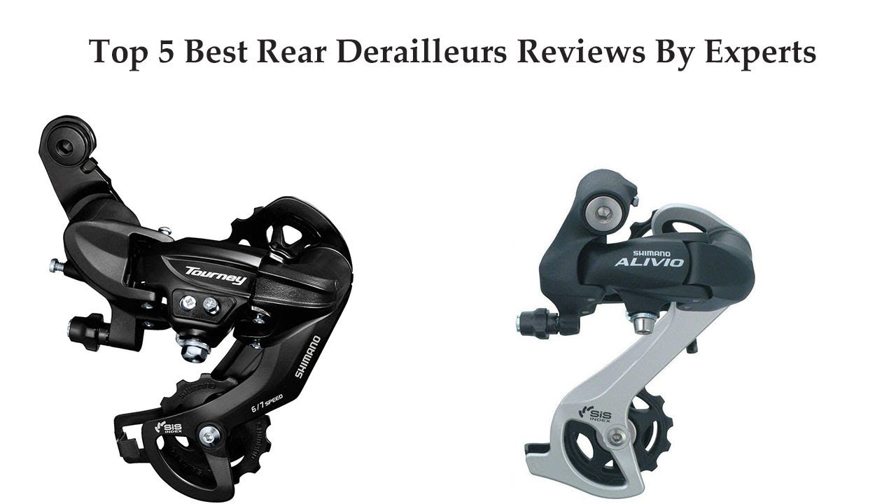 Best 5 Rear Derailleurs 2018 : Best Rear Derailleurs
