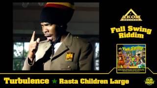 Turbulence - Rasta Children Large (full Swing Riddim - Akom Records)