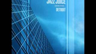 Jazz Juice - Detroit [Laurent Garnier Remix]