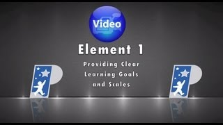 Element 1 Providing Clear Learning Goals and Using Scales