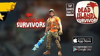 DEAD ISLAND: SURVIVORS - JOHN MORGAN Island 4 GAMEPLAY - iOS   ANDROID