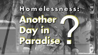 Homelessness: Another Day In Paradise?
