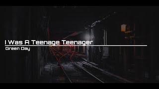 Green Day - I Was A Teenage Teenager (Lyrics)