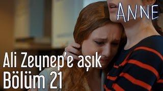 Anne 21. Bölüm -  Ali Zeynep'e Aşık