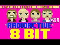 Radioactive w/Vocals (DJ Stutter Electro House Remix) [Tribute to Imagine Dragons]