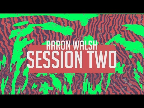 LC15 SESSION 2 - AARON WALSH