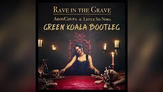 Aronchupa Little Sis Nora Rave In The Grave Green Koala Bootleg.mp3