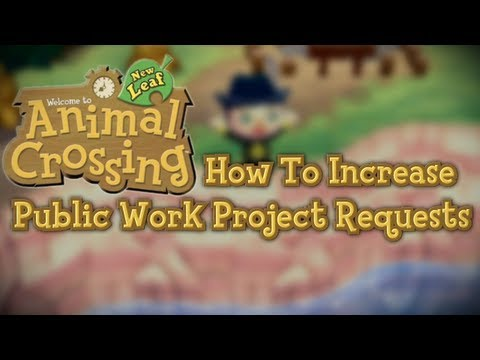 Animal Crossing New Leaf How To Get More Public Works Project Requests