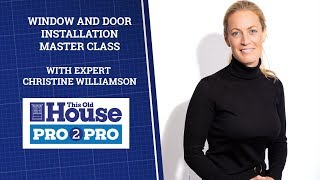 Pro2Pro LIVE: Window and Door Installation Master Class | This Old House thumbnail