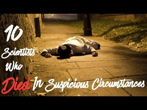 10 Scientists Who Died In Suspicious Circumstances