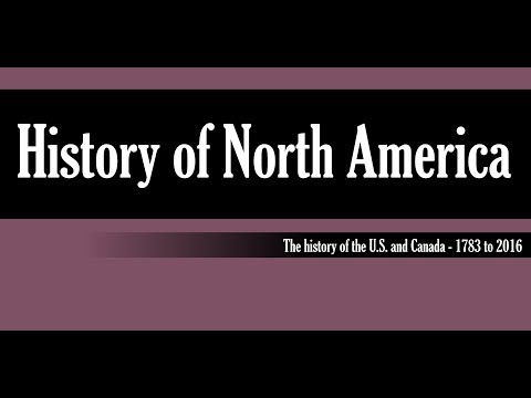 The History of the United States and Canada - 1783-2016