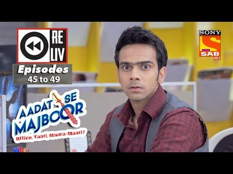 Weekly Reliv | Aadat Se Majboor | 4th December  to 8th December 2017 | Episode 45 to 49