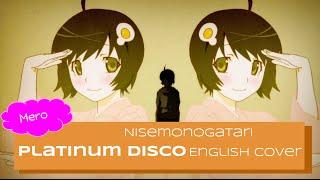 """Nisemonogatari OP3 - """"Platinum Disco"""" (English Cover)【Mero】"""