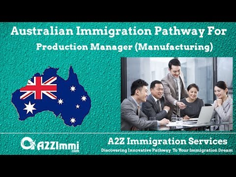 Production Manager (Manufacturing) | 2020 | PR / Immigration Requirements For Australia