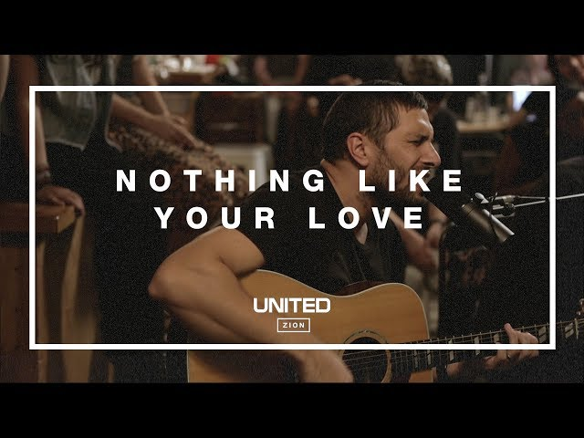 Nothing Like Your Love - Hillsong UNITED Acoustic Sessions