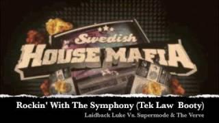 The Verve Vs. Supermode & Laidback Luke - Rockin' With The Symphony (Tek Law Booty).m4v