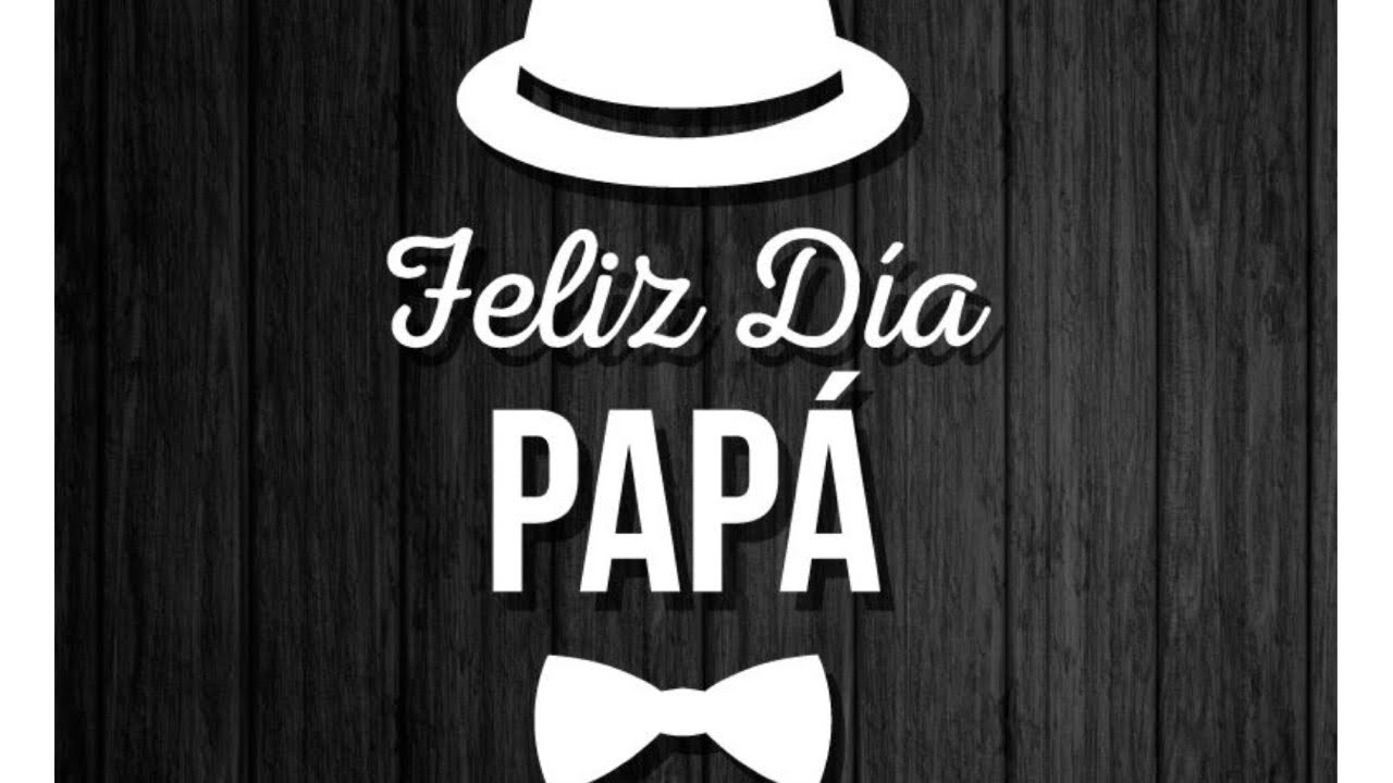 Felicidades A Papá! 💓