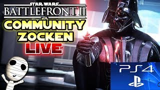 Community zocken auf der PS4! 🔴 Star Wars: Battlefront II // PS4 Livestream