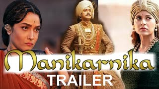 Manikarnika Trailer, Manikarnika Starcast Breakdown, Manikarnika the Queen of jhansi Video