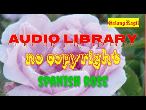 audio-library-no-copyright-spanish-rose-edisi-bunga-mawar