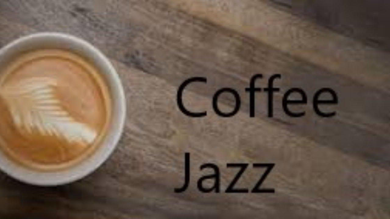 Good Morning Coffee Jazz Music Bom Dia Com O Melhor Jazz Relaxar Estudar Trabalhar Youtube