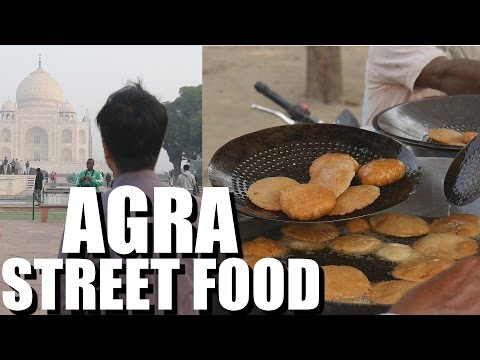 Indian Street Food at AGRA: TAJ MAHAL VISIT (FINALLY!)