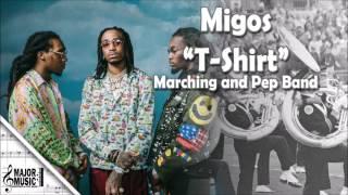 """T-Shirt"" Migos Marching/Pep Band Sheet Music Arrangement"