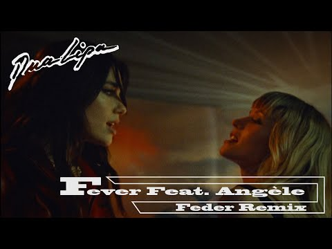 Dua Lipa x Angèle - Fever (Feder Remix) [Official Audio]
