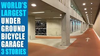 Worlds Largest Underground Bicycle Parking Garage - 3 Stories, 12,656 Parking Spaces