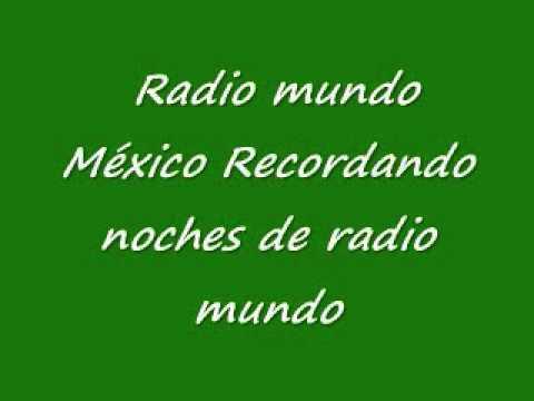 Radio mundo México, Recordando noches de radio mundo.