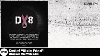 Detlef - Dixie Fried (Original Mix Web Edit) [DV8]