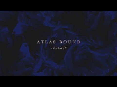Atlas Bound - Lullaby (Official Audio)