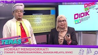 Teras (2021) | Hormat Menghormati (Tahap 2 – Pendidikan Moral, Bahasa Melayu, Sivik)