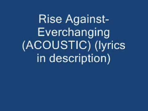 Rise Against-Everchanging (ACOUSTIC VERSION) W/Lyrics