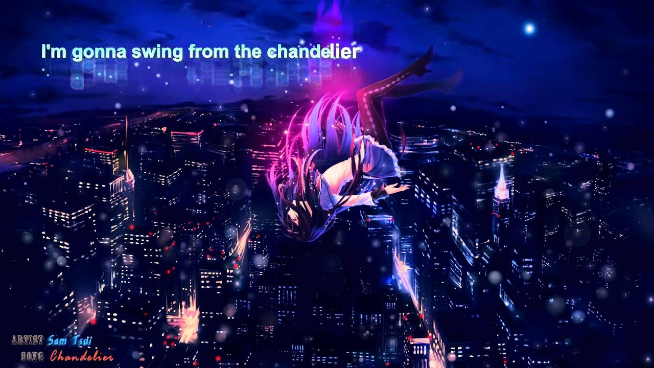Nightcore - Chandelier - Sam Tsui (Lyric) - YouTube