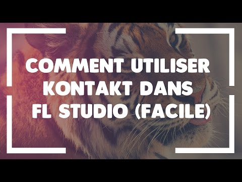 COMMENT UTILISER KONTAKT DANS FL STUDIO (FACILE)