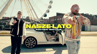 Kizo ft. Wac Toja - NASZE LATO (prod. BeMelo)