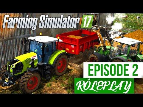 Farming Simulator 17   La Ferme Familiale   Episode 2   N'abandonnez Jamais ! (RôlePlay)