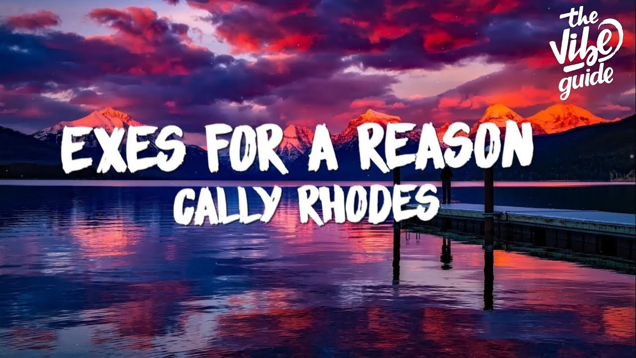 Cally Rhodes - Exes For A Reason (Lyric Video)