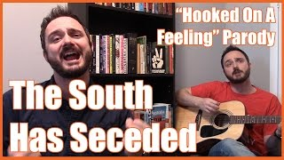 "The South Has Seceded! (""Hooked On A Feeling"" Parody Song) - @MrBettsClass"