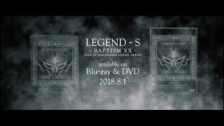 LEGEND – S – BAPTISM XX – (LIVE AT HIROSHIMA GREEN ARENA) available...
