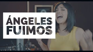 """Ángeles Fuimos"" - Dragon Ball Z // Cover (Español Latino)"